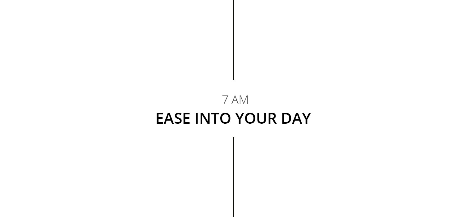 ease into your day